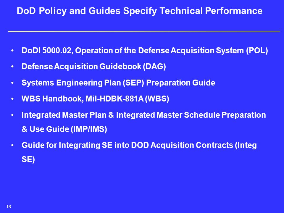 DoDI 5000.02, Operation of the Defense Acquisition System (POL) Defense Acquisition Guidebook (DAG) Systems Engineering Plan (SEP) Preparation Guide W
