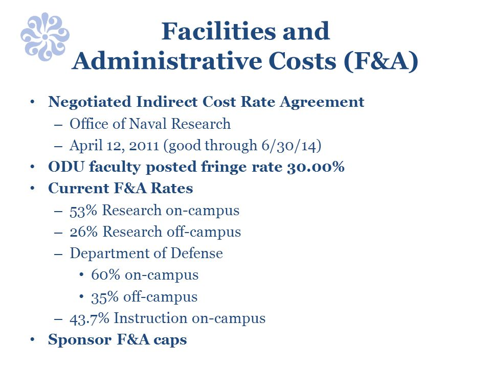 Facilities and Administrative Costs (F&A) Negotiated Indirect Cost Rate Agreement – Office of Naval Research – April 12, 2011 (good through 6/30/14) O