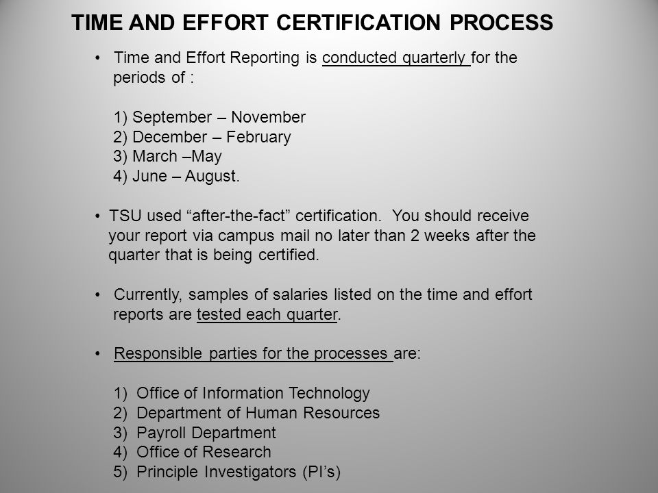 TIME AND EFFORT CERTIFICATION PROCESS Time and Effort Reporting is conducted quarterly for the periods of : 1) September – November 2) December – Febr