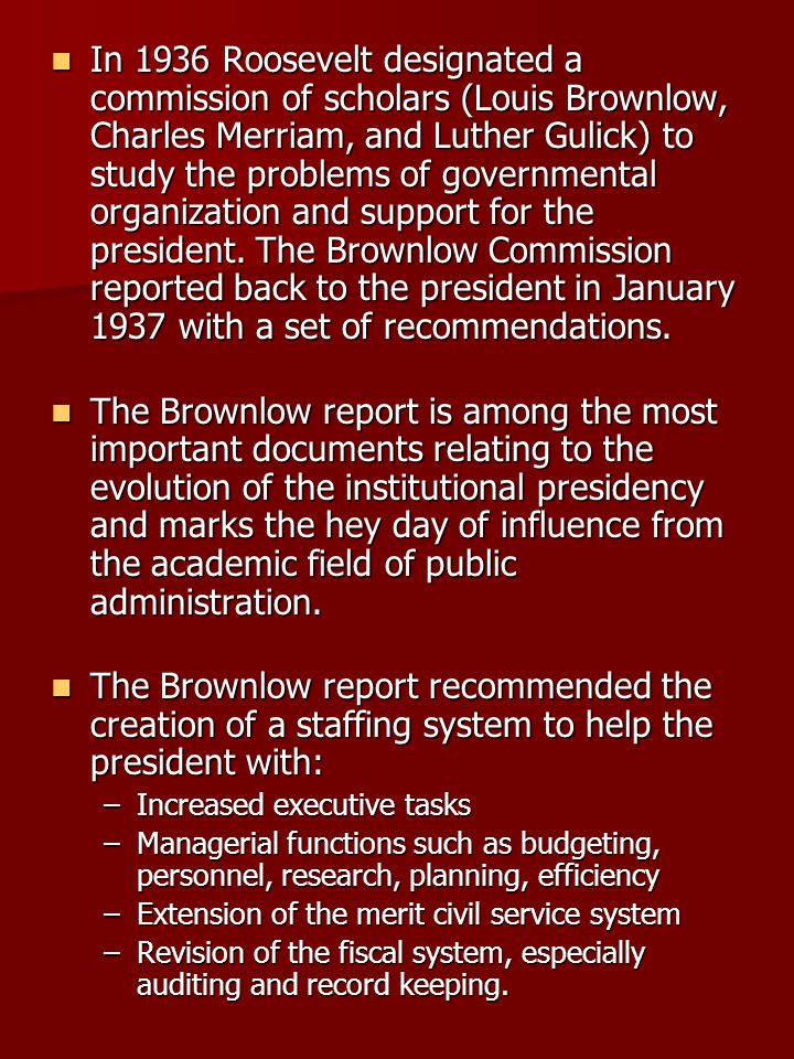 The Brownlow report was controversial, seen by some in Congress as a power grab on the part of the presidency.