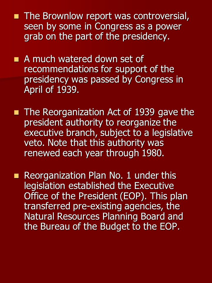 The creation of EOP marked the beginning of a large staffing and support system for the president.