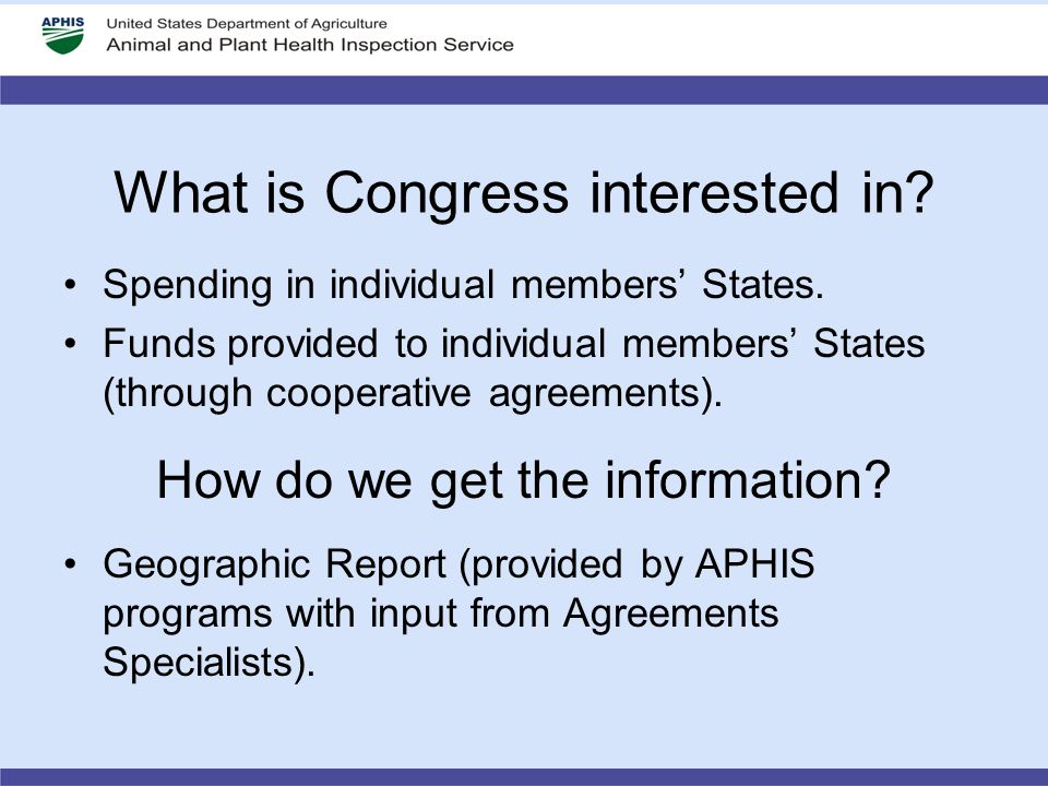 What is Congress interested in? Spending in individual members' States. Funds provided to individual members' States (through cooperative agreements).