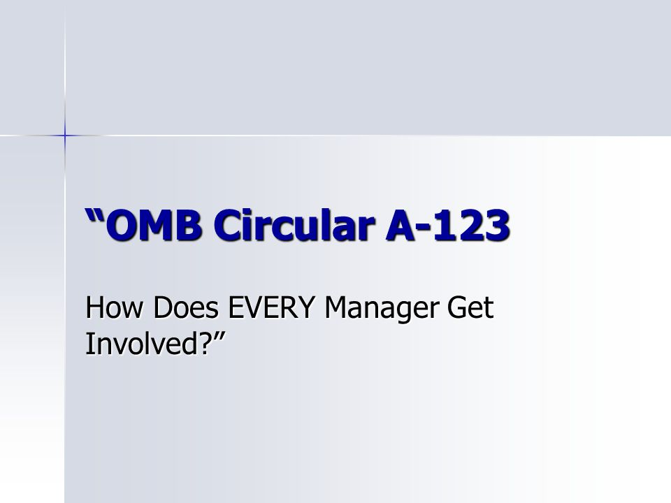 """""""OMB Circular A-123 How Does EVERY Manager Get Involved?"""""""