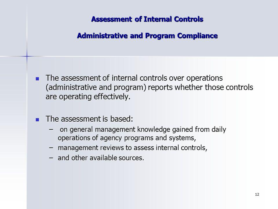 12 Assessment of Internal Controls Administrative and Program Compliance The assessment of internal controls over operations (administrative and progr