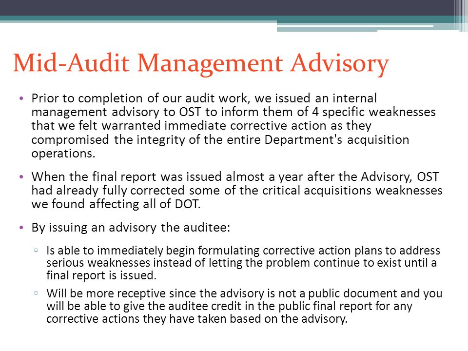 Mid-Audit Management Advisory Prior to completion of our audit work, we issued an internal management advisory to OST to inform them of 4 specific wea
