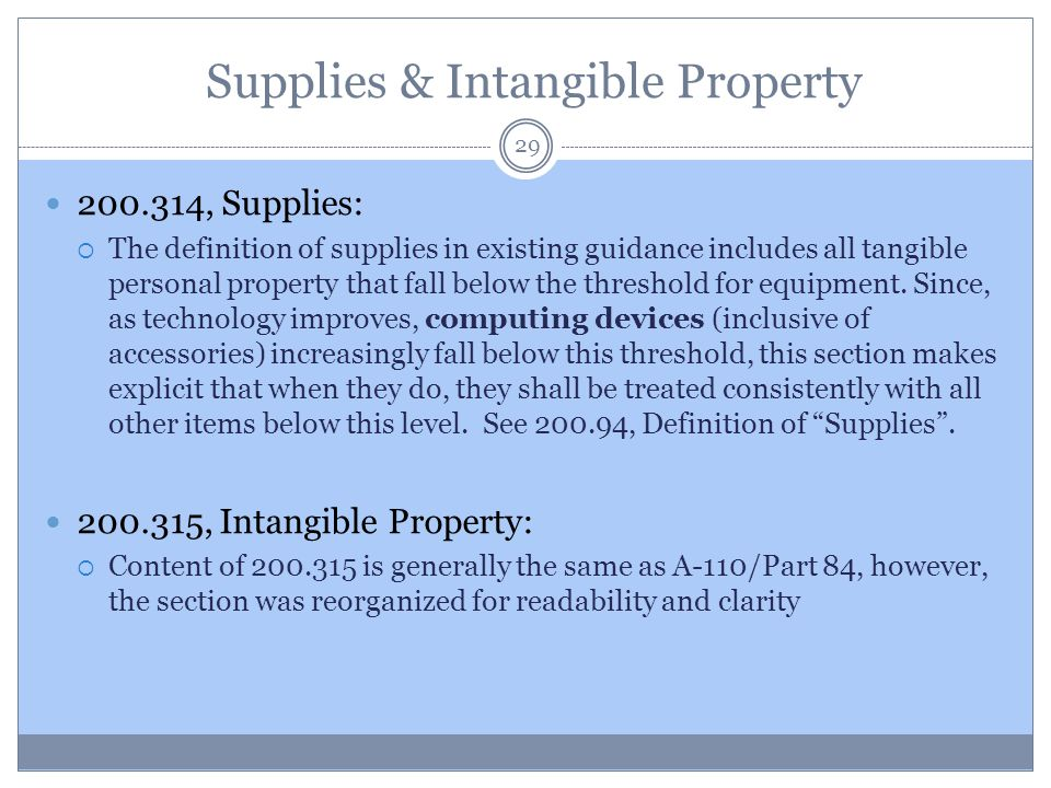Supplies & Intangible Property 29 200.314, Supplies:  The definition of supplies in existing guidance includes all tangible personal property that fa