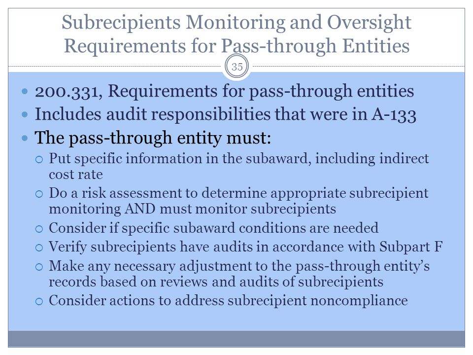 Subrecipients Monitoring and Oversight Requirements for Pass-through Entities 200.331, Requirements for pass-through entities Includes audit responsib