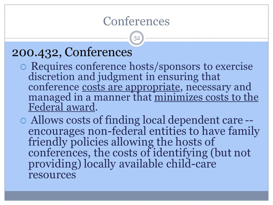 Conferences 52 200.432, Conferences  R equires conference hosts/sponsors to exercise discretion and judgment in ensuring that conference costs are ap