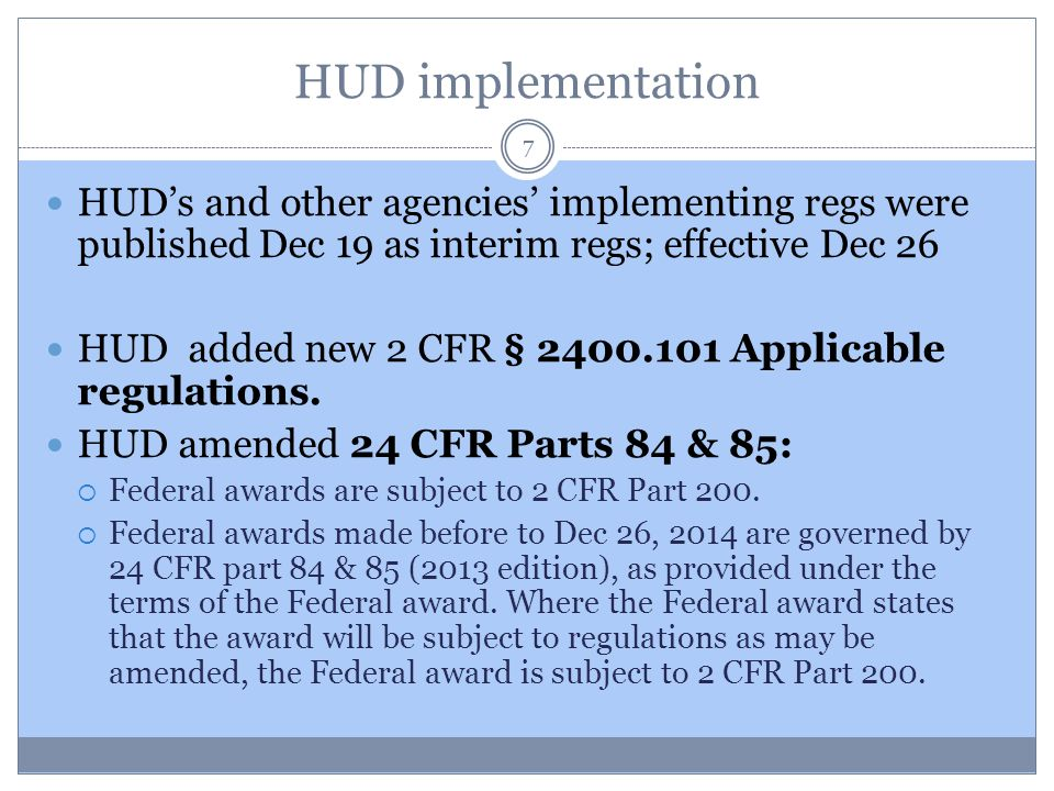 HUD implementation 7 HUD's and other agencies' implementing regs were published Dec 19 as interim regs; effective Dec 26 HUD added new 2 CFR § 2400.10