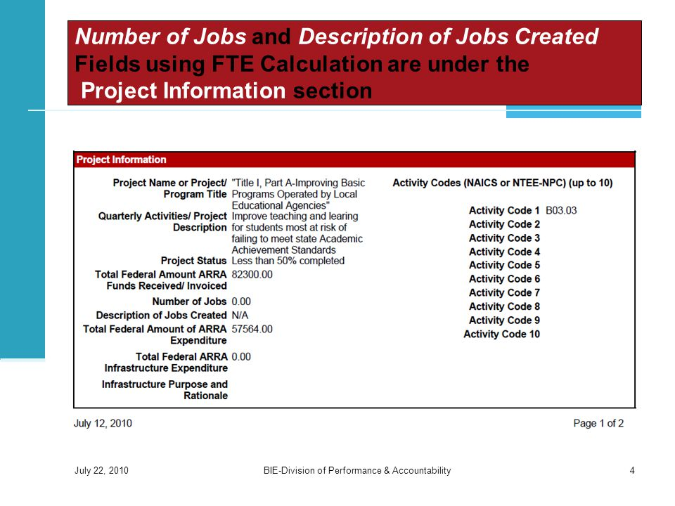 Number of Jobs and Description of Jobs Created Fields using FTE Calculation are under the Project Information section July 22, 2010 4BIE-Division of Performance & Accountability