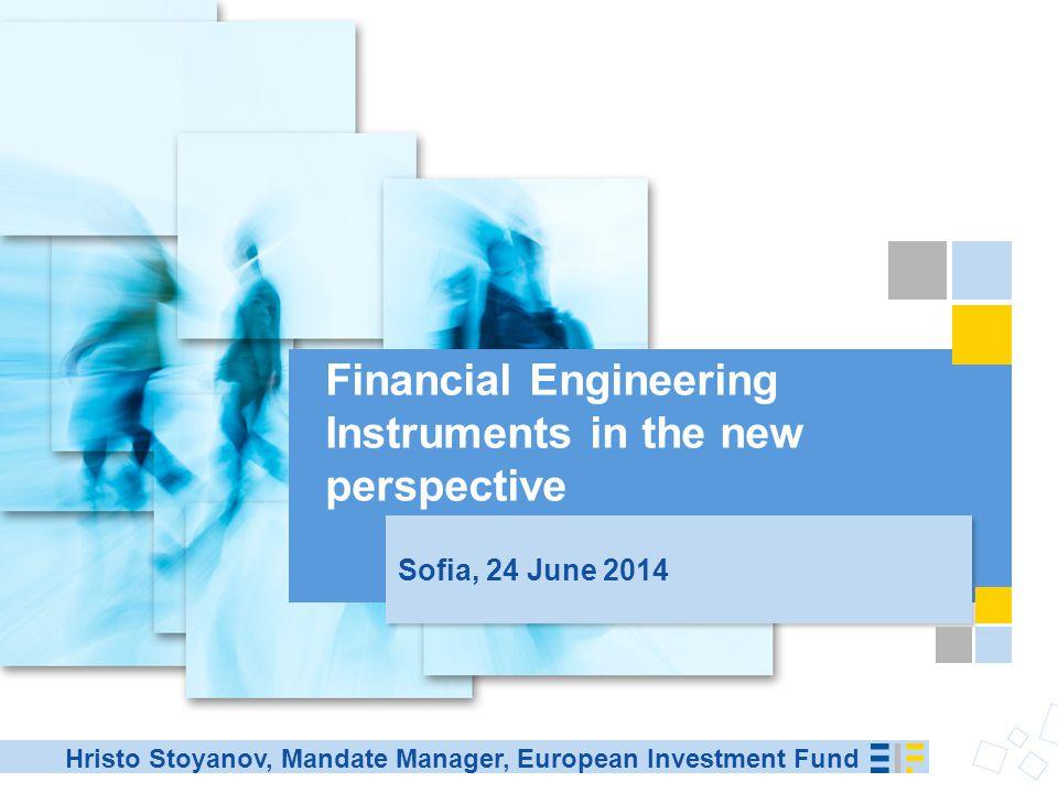 Agenda  EIF approach to SME finance  JEREMIE experience in Bulgaria  2014-2020 Central EU instruments  SME Initiative 2
