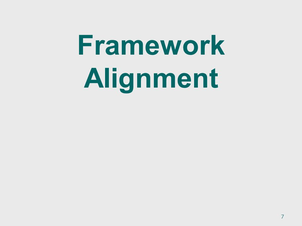 Framework Alignment 7