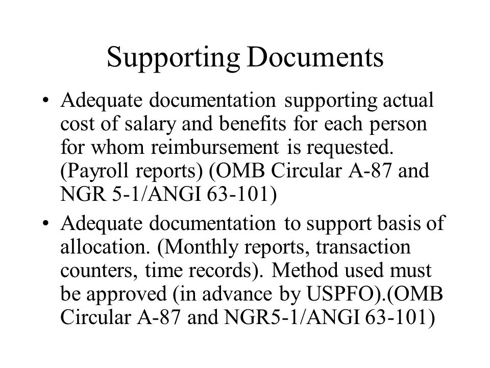 Supporting Documents Adequate documentation supporting actual cost of salary and benefits for each person for whom reimbursement is requested.