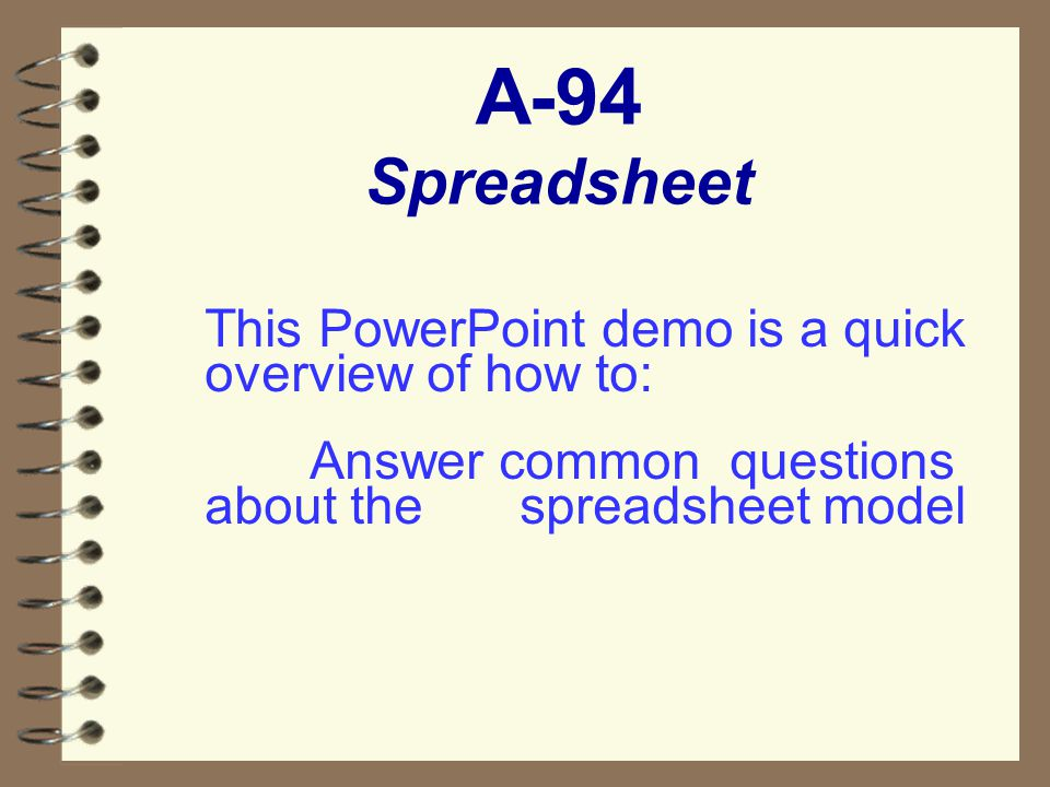 A-94 Now onto the Spread Sheet Remember… Sheets can be changed...