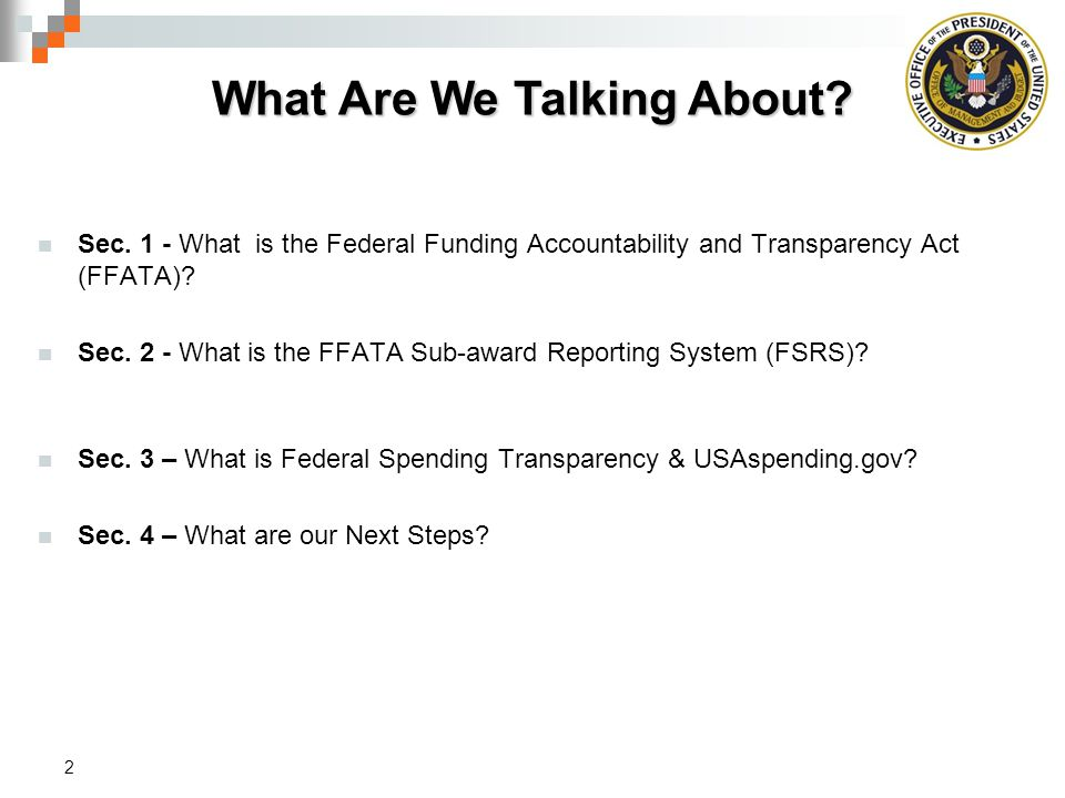 Sec.1 - What is the Federal Funding Accountability and Transparency Act (FFATA).