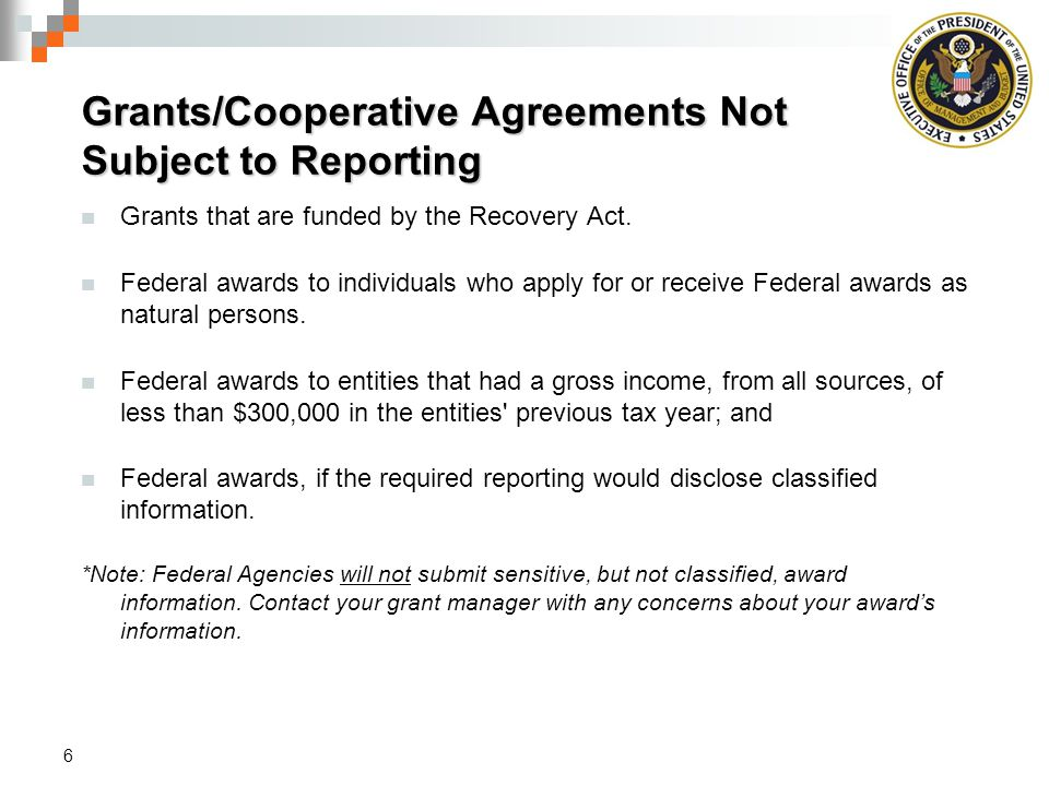Grants/Cooperative Agreements Not Subject to Reporting Grants that are funded by the Recovery Act.