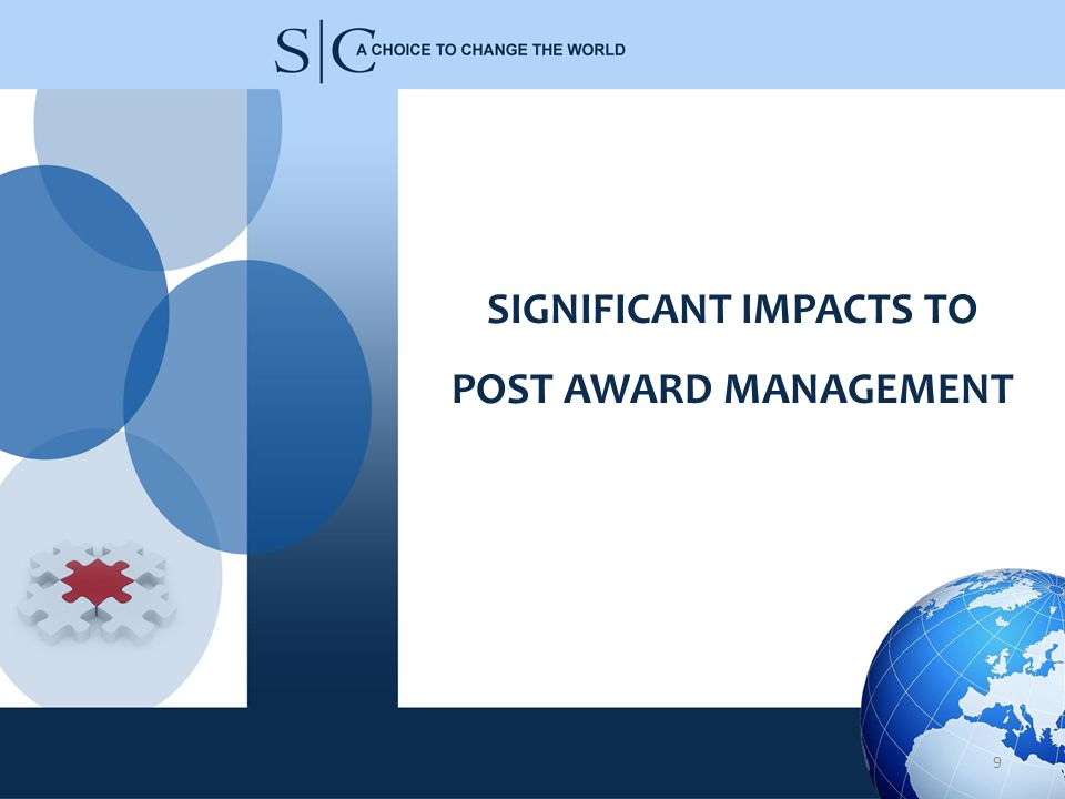 SIGNIFICANT IMPACTS TO POST AWARD MANAGEMENT 9