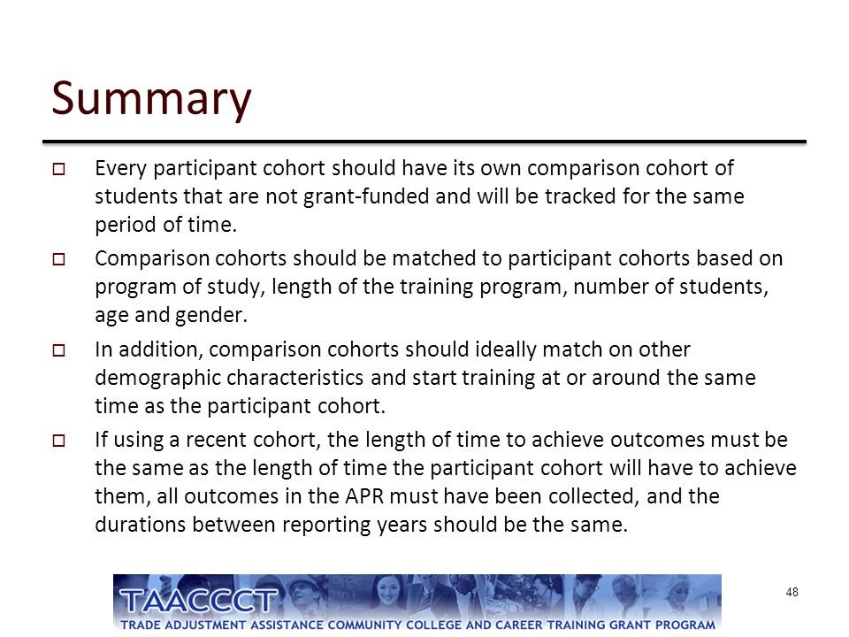 Summary  Every participant cohort should have its own comparison cohort of students that are not grant-funded and will be tracked for the same period