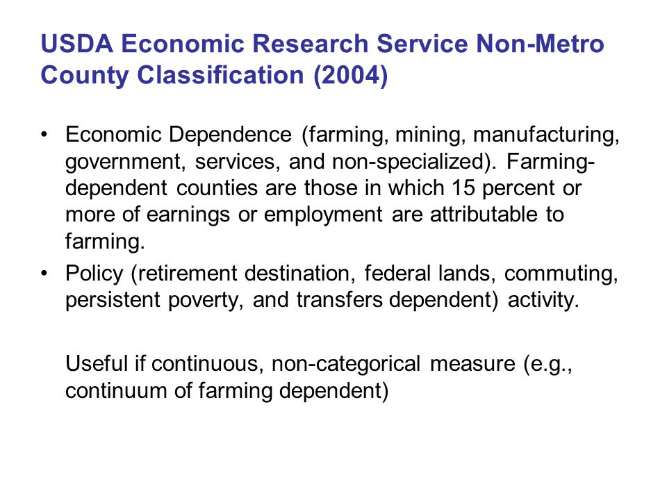 USDA Economic Research Service Non-Metro County Classification (2004) Economic Dependence (farming, mining, manufacturing, government, services, and non-specialized).