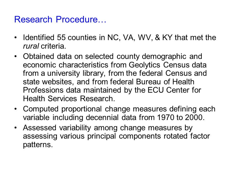 Research Procedure… Identified 55 counties in NC, VA, WV, & KY that met the rural criteria.