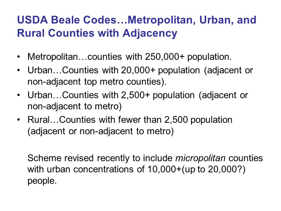 USDA Beale Codes…Metropolitan, Urban, and Rural Counties with Adjacency Metropolitan…counties with 250,000+ population.