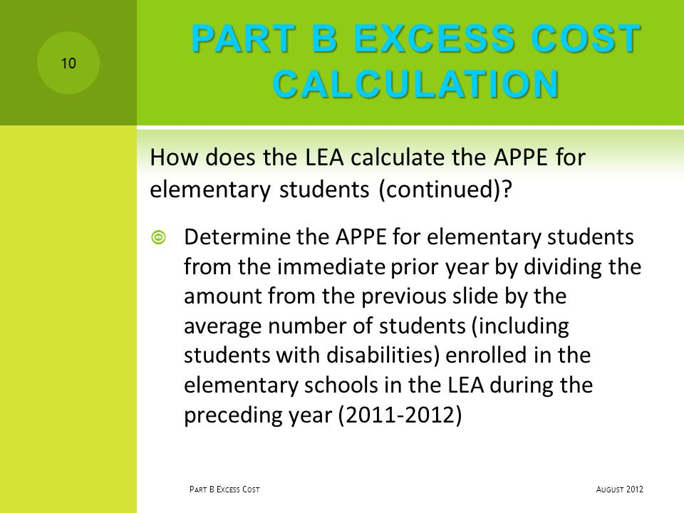 PART B EXCESS COST CALCULATION How does the LEA calculate the APPE for elementary students (continued).