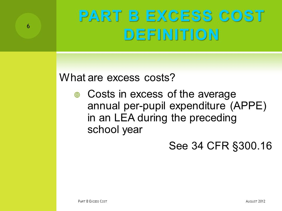 PART B EXCESS COST DEFINITION What are excess costs.