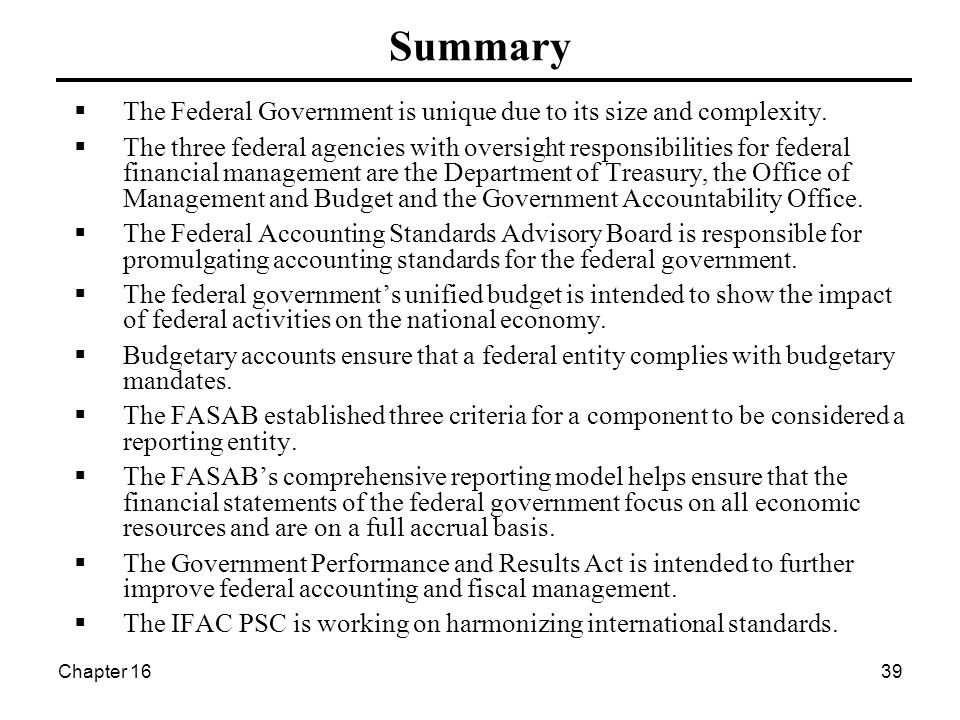 Chapter 1639  The Federal Government is unique due to its size and complexity.  The three federal agencies with oversight responsibilities for feder