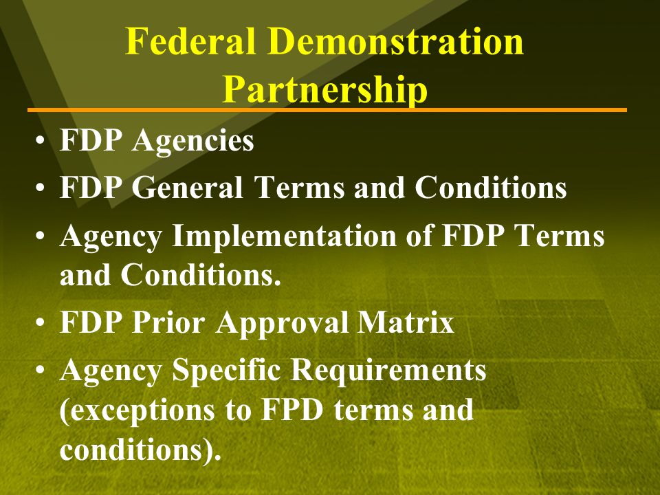 Federal Demonstration Partnership FDP Agencies FDP General Terms and Conditions Agency Implementation of FDP Terms and Conditions.