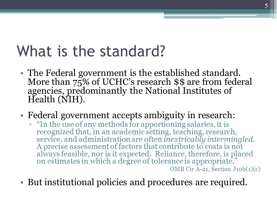 What is the standard. The Federal government is the established standard.