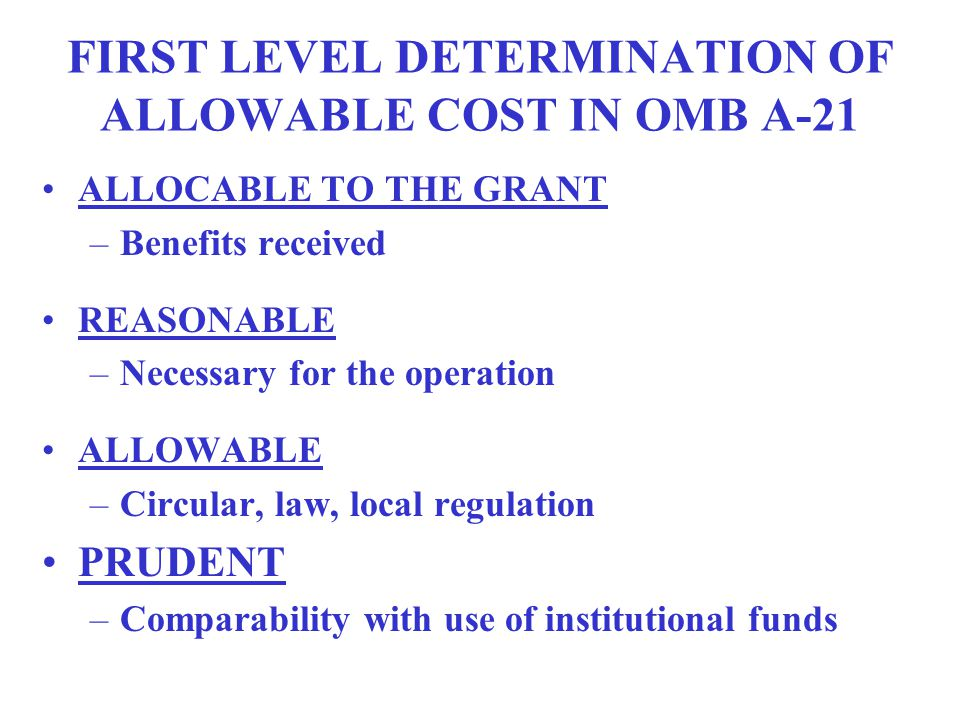 OMB A-21 COST PRINCIPLES TABLE OF CONTENTS (Continued) G.Determination & Application of Indirect Cost Rate or Rates H. Simplified Method for Small Ins