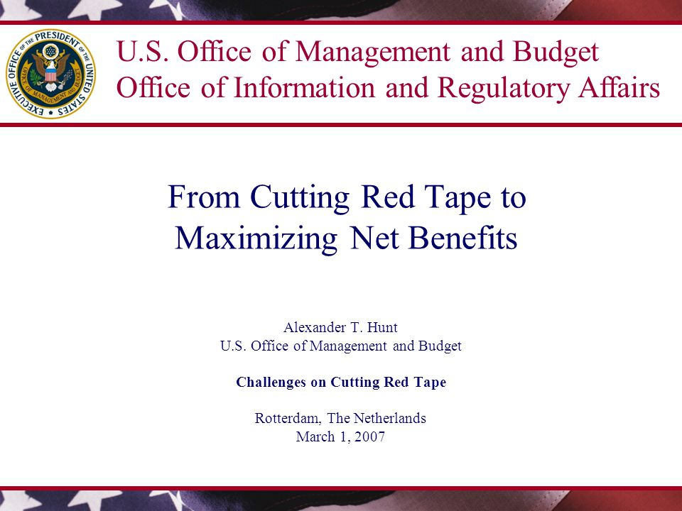 1 The U.S.Experience with Cutting Red Tape  A Long History.