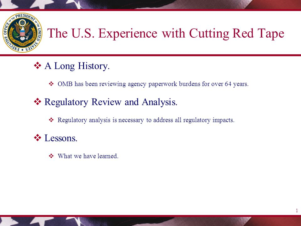 1 The U.S. Experience with Cutting Red Tape  A Long History.
