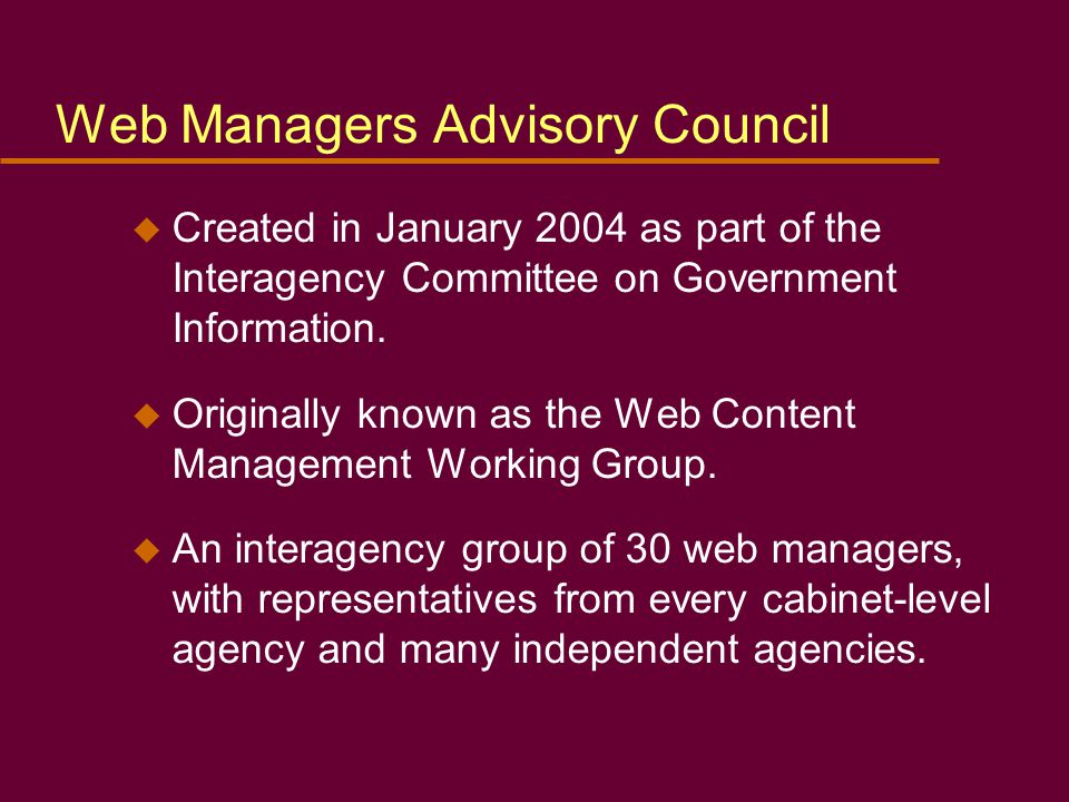 u Created in January 2004 as part of the Interagency Committee on Government Information.