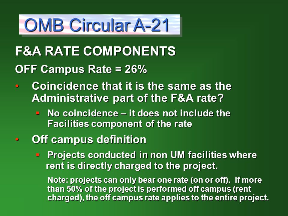F&A RATE COMPONENTS OFF Campus Rate = 26% Coincidence that it is the same as the Administrative part of the F&A rate Coincidence that it is the same as the Administrative part of the F&A rate.