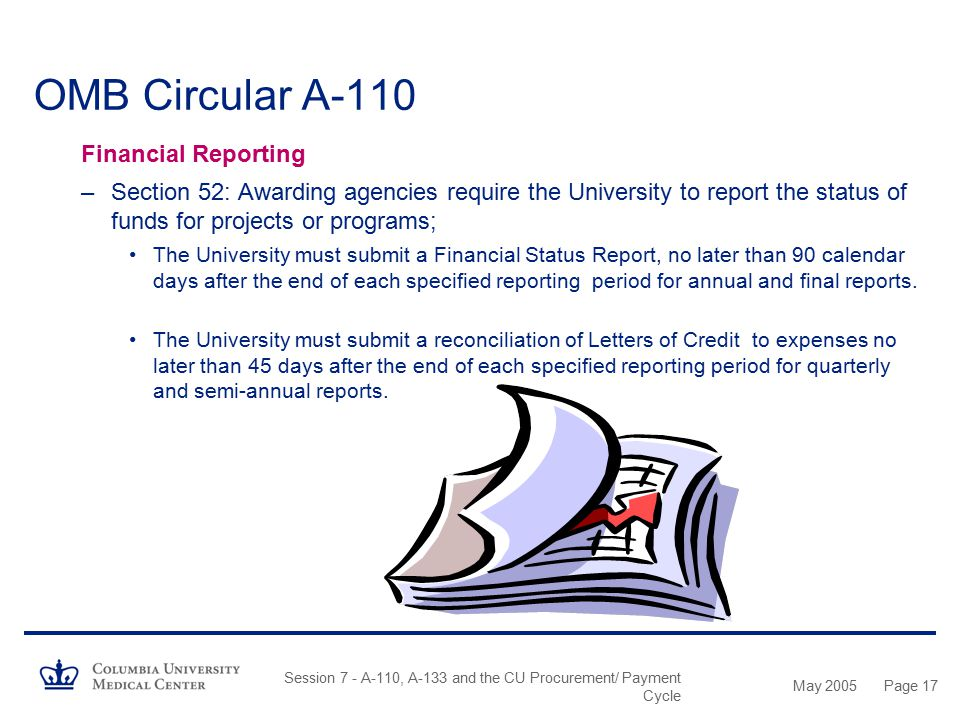 May 2005 Session 7 - A-110, A-133 and the CU Procurement/ Payment Cycle Page 16 OMB Circular A-110 Procurement Section 46 - Procurement Records –For p
