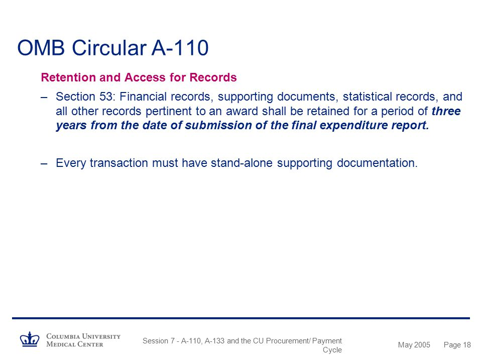 May 2005 Session 7 - A-110, A-133 and the CU Procurement/ Payment Cycle Page 17 OMB Circular A-110 Financial Reporting –Section 52: Awarding agencies