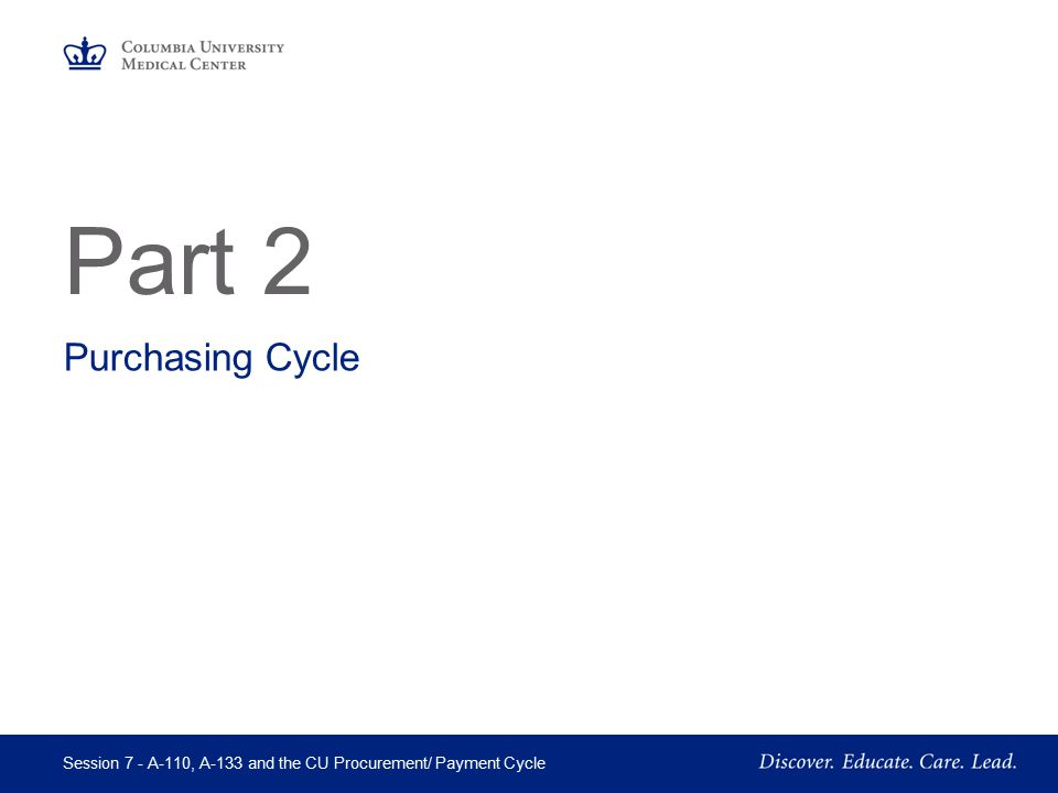 Session 7 - A-110, A-133 and the CU Procurement/ Payment Cycle BREAK