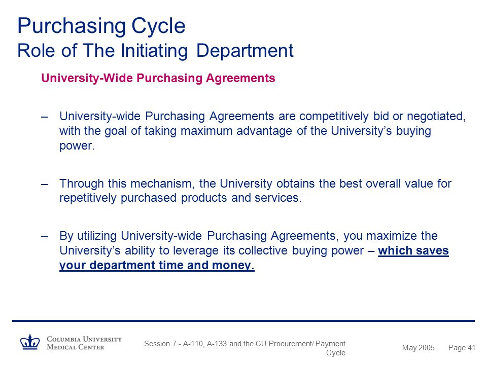 May 2005 Session 7 - A-110, A-133 and the CU Procurement/ Payment Cycle Page 40 Purchasing Cycle Role of The Initiating Department Best Source of Supp