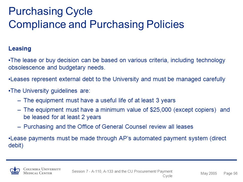 May 2005 Session 7 - A-110, A-133 and the CU Procurement/ Payment Cycle Page 55 Consultant Policy – All consultant services require a Central Purchase