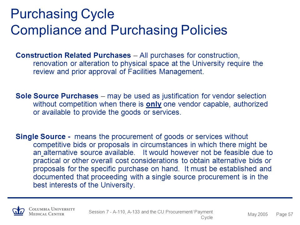 May 2005 Session 7 - A-110, A-133 and the CU Procurement/ Payment Cycle Page 56 Leasing The lease or buy decision can be based on various criteria, in
