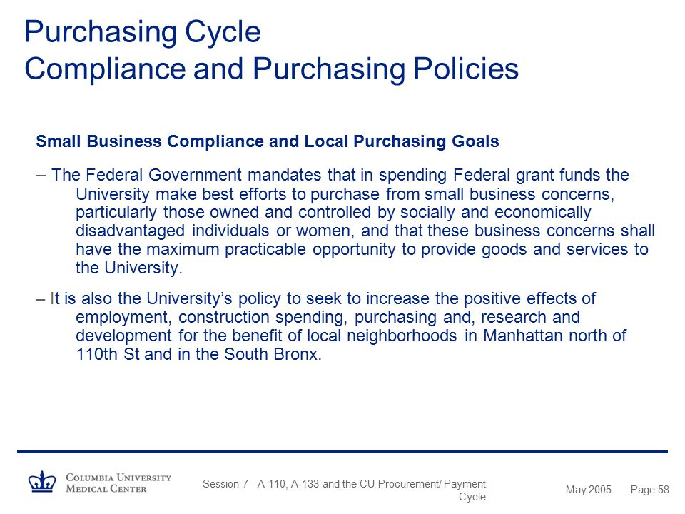 May 2005 Session 7 - A-110, A-133 and the CU Procurement/ Payment Cycle Page 57 Construction Related Purchases – All purchases for construction, renov