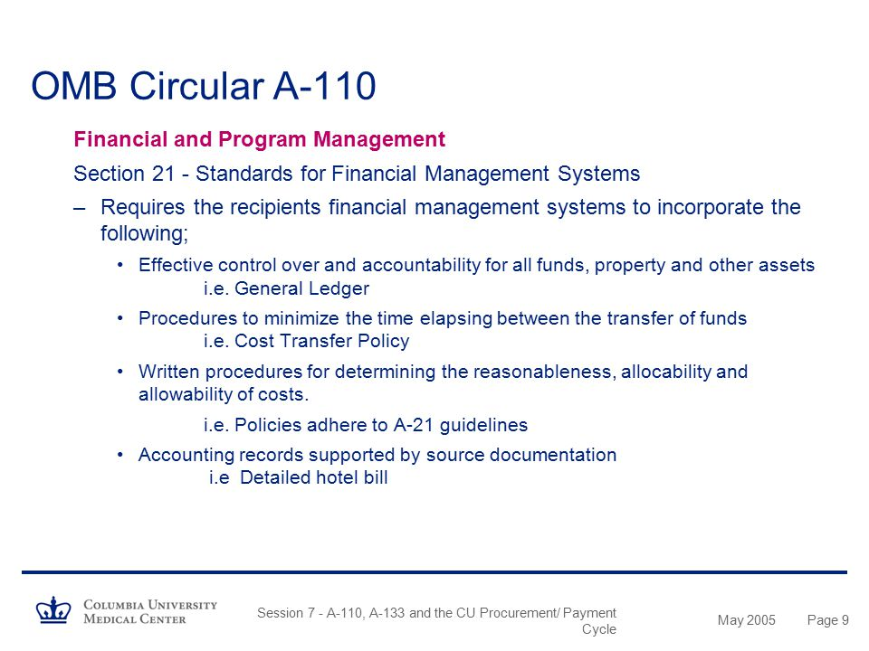 May 2005 Session 7 - A-110, A-133 and the CU Procurement/ Payment Cycle Page 49 Purchasing Cycle Role of The Initiating Department Additional Steps in the Buying to Paying Process –Additional steps in the Buying to Paying Process are……… –The Requesting Department's responsibility does not end with the issuance of the purchase order.