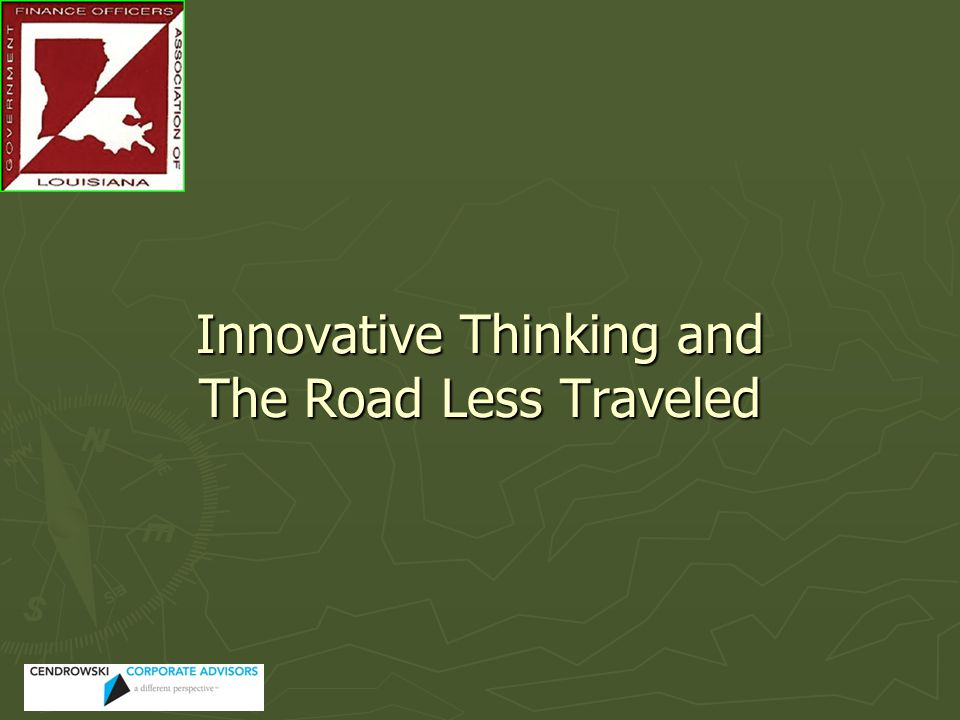 Innovative Thinking and The Road Less Traveled