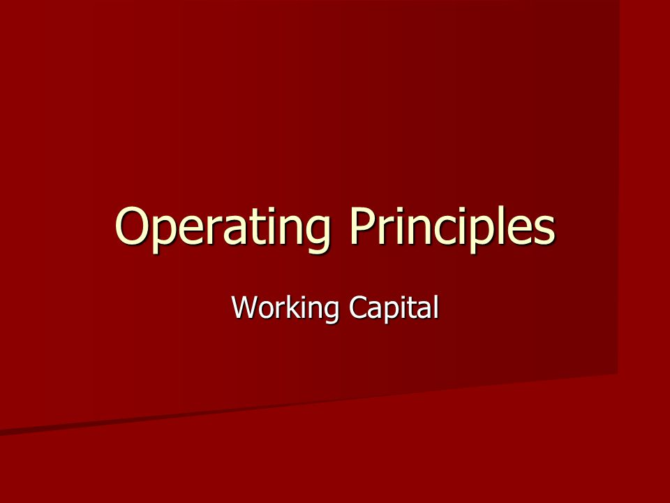 Operating Principles Working Capital