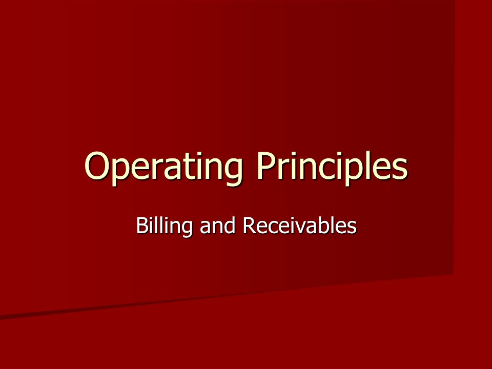 Operating Principles Billing and Receivables