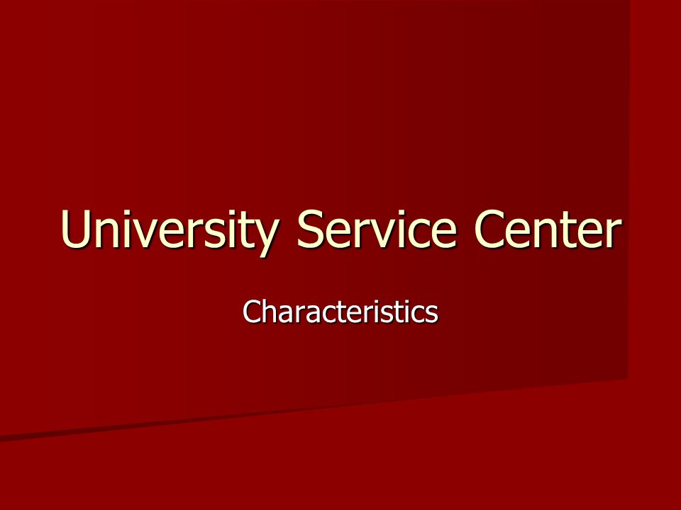 University Service Center Characteristics