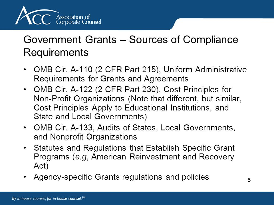 5 Government Grants – Sources of Compliance Requirements OMB Cir.