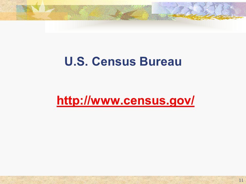 11 U.S. Census Bureau http://www.census.gov/