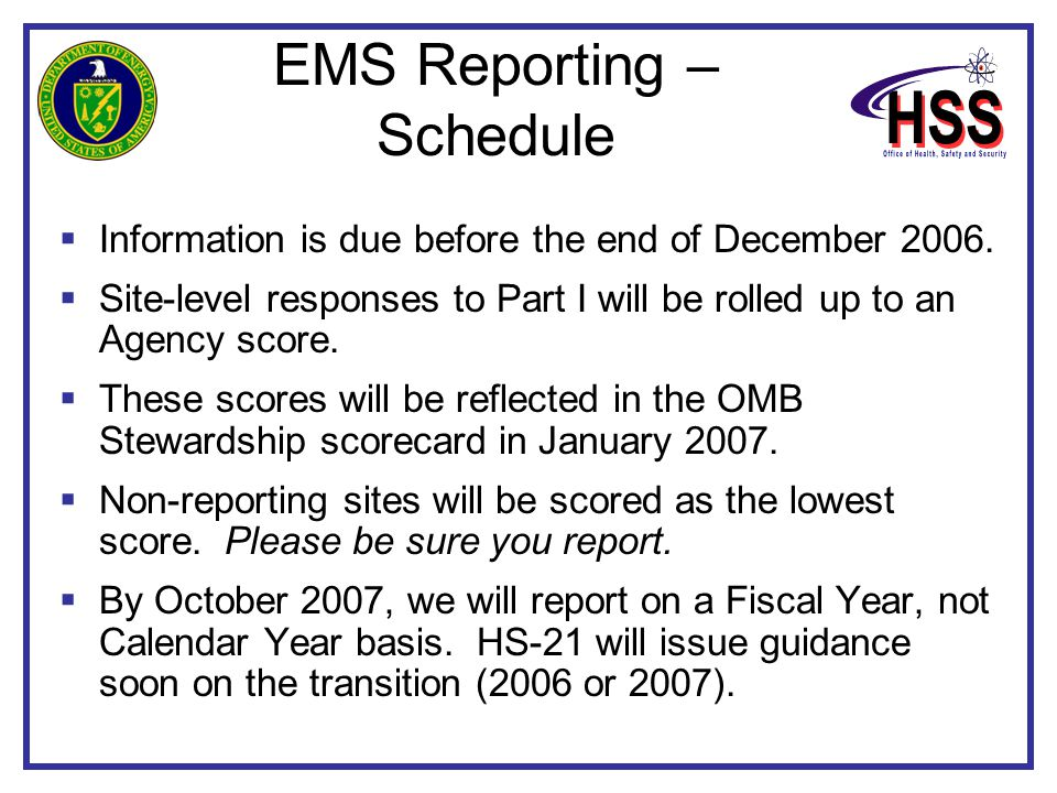 EMS Reporting – Schedule  Information is due before the end of December 2006.